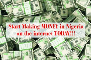how to make money in nigeria on the internet