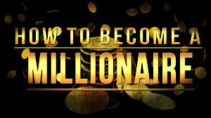 how to become a millionaire in nigeria
